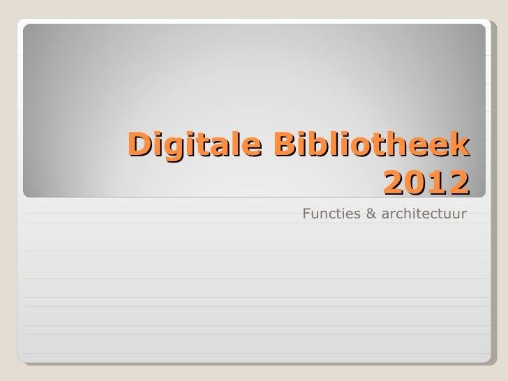 Functies En Architectuur Digitale Bibliotheek 2012