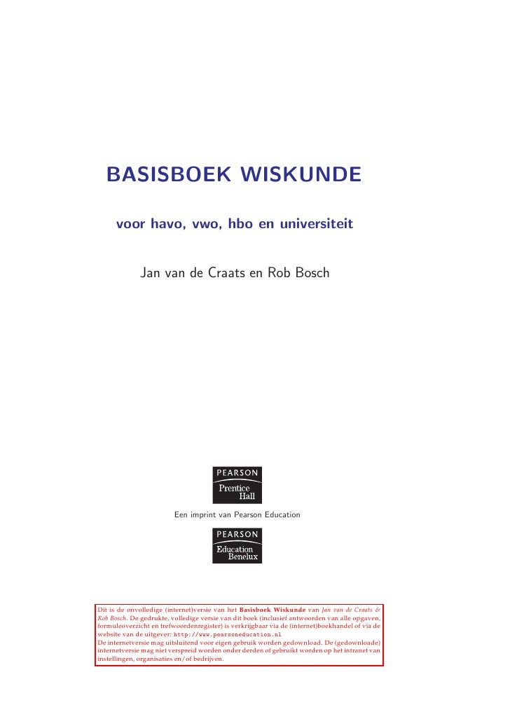 BASISBOEK WISKUNDE        voor havo, vwo, hbo en universiteit                 Jan van de Craats en Rob Bosch              ...