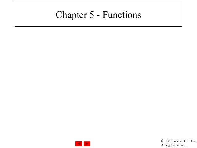 © 2000 Prentice Hall, Inc. All rights reserved. Chapter 5 - Functions