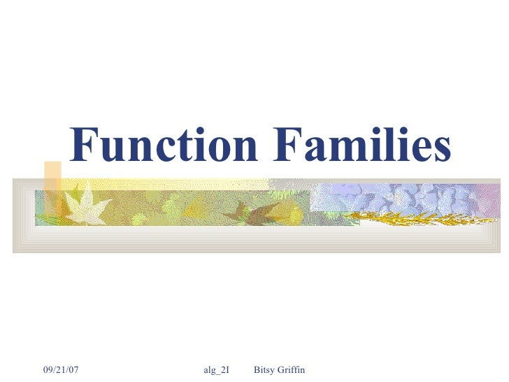 Function Families