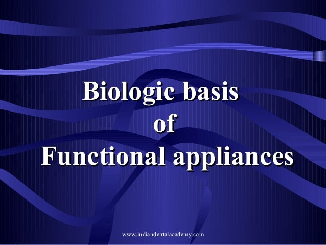 biologic basis of Functional appliance   /certified fixed orthodontic courses by Indian dental academy