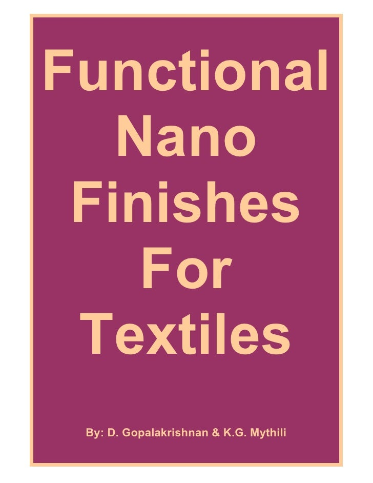 Functional    Nano  Finishes     For  Textiles  By: D. Gopalakrishnan & K.G. Mythili                    1
