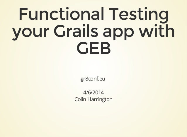 Functional testing your Grails app with GEB