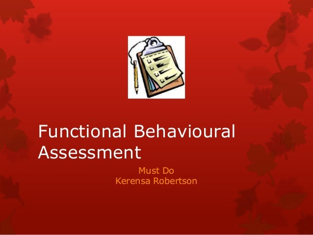 Functional Behavioural Assessment Must Do Kerensa Robertson