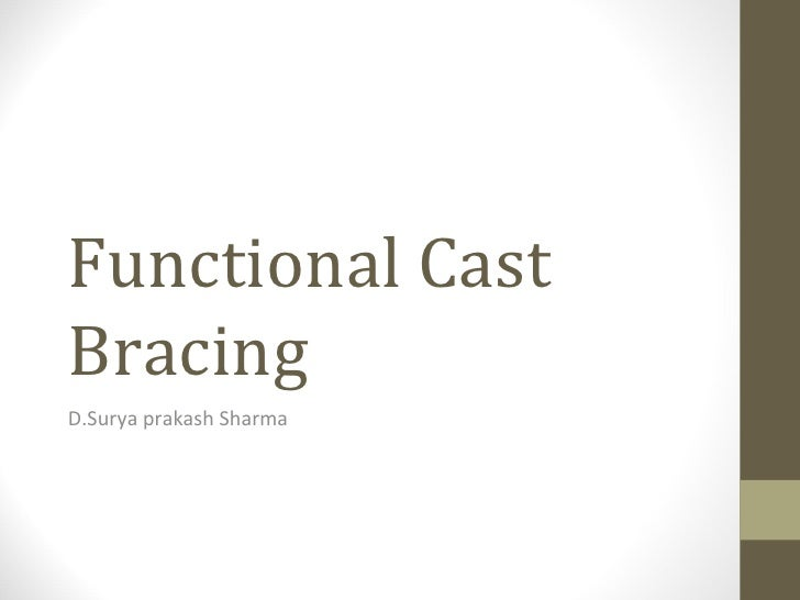 Functional cast bracing