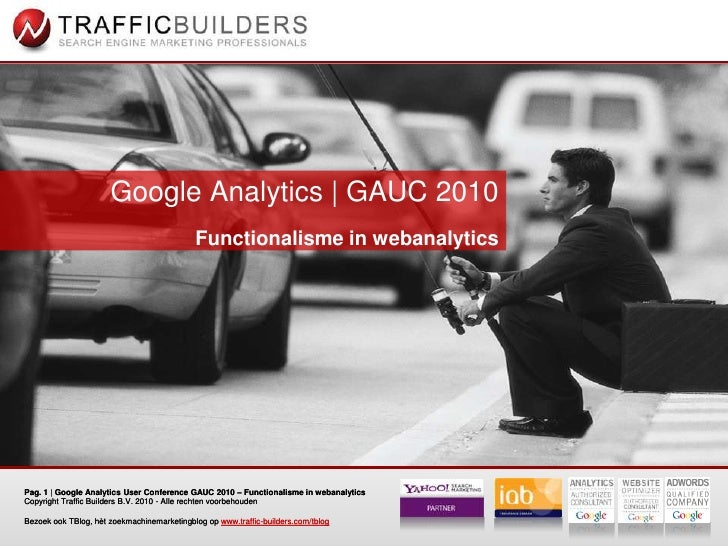 Functionalisme in webanalytics - Google Analytics User Conference (GAUC) 2010