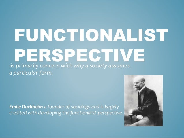 the functionalist perspective essay This informative, raptorial, argumentative article about sociology presents numerous facts regarding functionalist theory and how drugs and alcohol affect the.