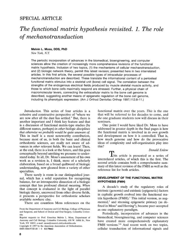 SPECIAL ARTICLEThe functional matrix hypothesis revisited. 1. The roleof mechanotransduction           Melvin L. Moss, DDS...