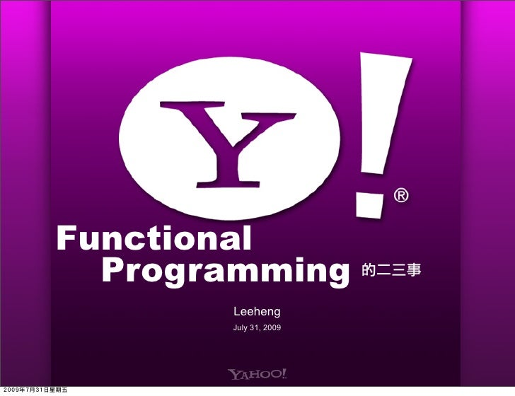 Functional   Programming        Leeheng        July 31, 2009
