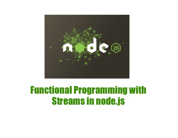 Functional Programming with Streams in node.js