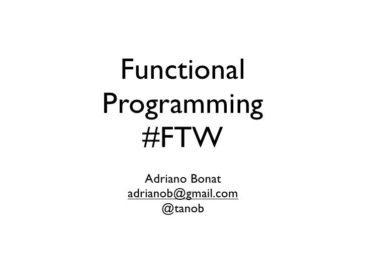 Functional Programming #FTW