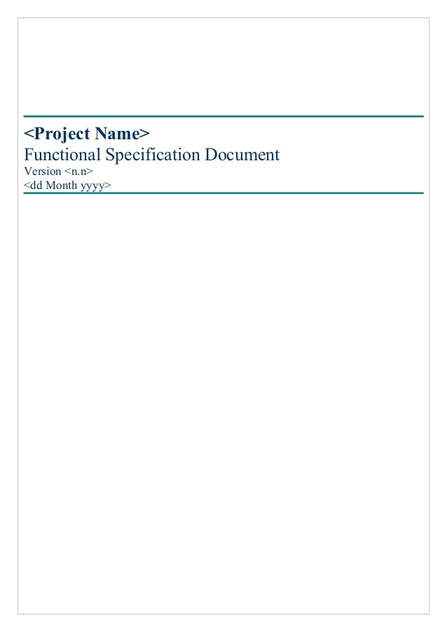 <Project Name> Functional Specification Document Version <n.n> <dd Month yyyy>