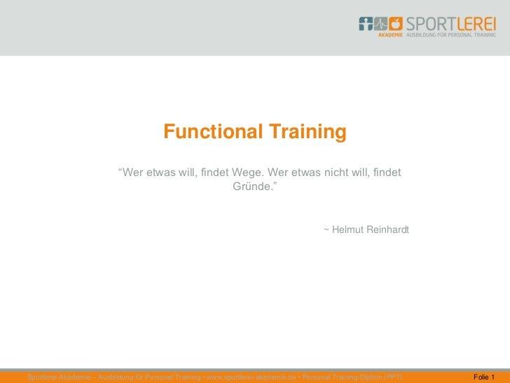 """Functional Training                            """"Wer etwas will, findet Wege. Wer etwas nicht will, findet                 ..."""