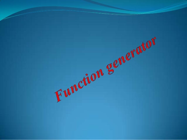  A function generator is usually a piece of electronic test equipment or software used to generate different types of ele...
