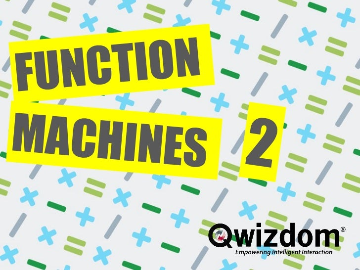 Function Machines:  Type your name and send: Next Page FUNCTION   MACHINES   2