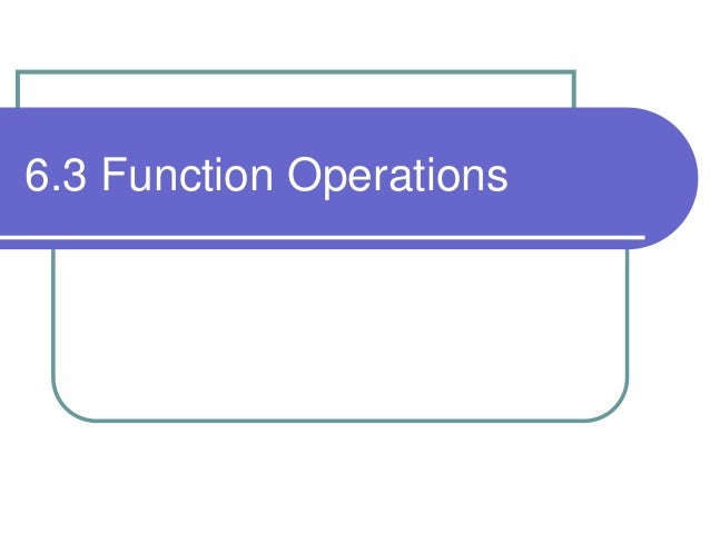 6.3 Function Operations
