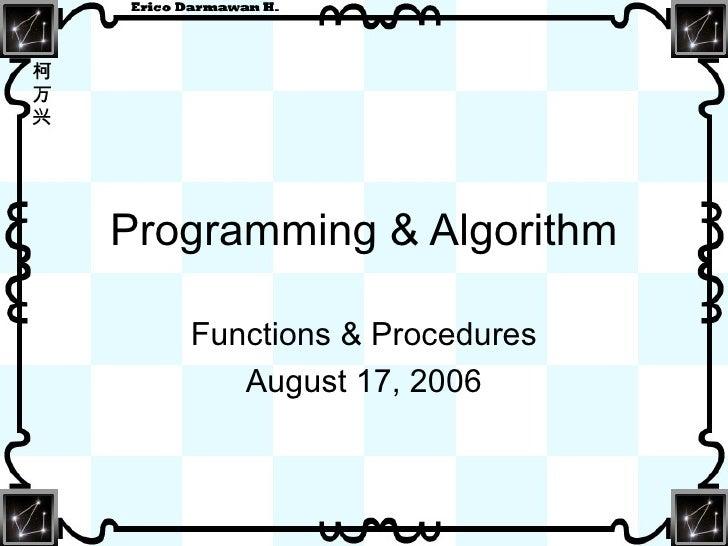 Programming & Algorithm Functions & Procedures August 17, 2006