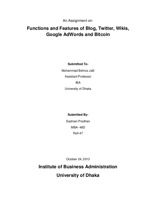 An Assignment on-  Functions and Features of Blog, Twitter, Wikis, Google AdWords and Bitcoin  Submitted ToMohammad Behroz...