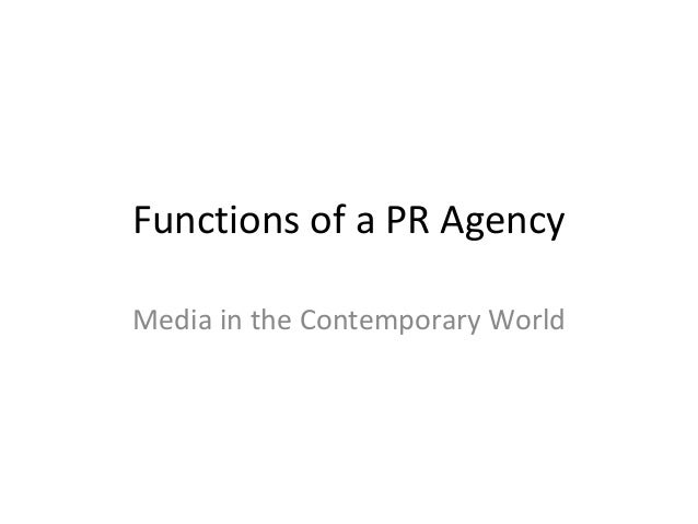 Functions of a PR AgencyMedia in the Contemporary World