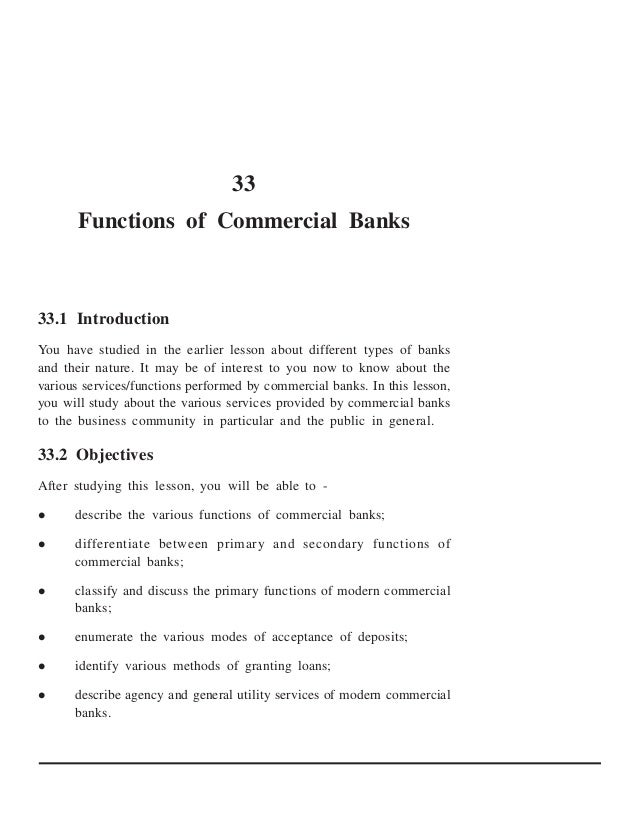 33       Functions of Commercial Banks33.1 IntroductionYou have studied in the earlier lesson about different types of ban...