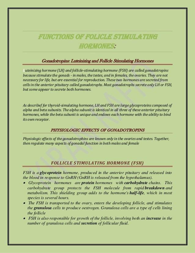 Functions OF FOLICLE STIMULATING HORMONES: Gonadotropins: Luteinizing and Follicle Stimulating Hormones Luteinizing hormon...