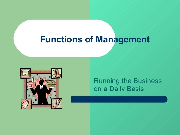 functions of management in business Business process management is a hot topic in business circles today most companies report that they are investing in business process management.