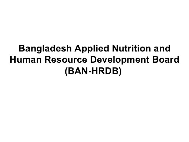 Bangladesh Applied Nutrition and Human Resource Development Board (BAN-HRDB)