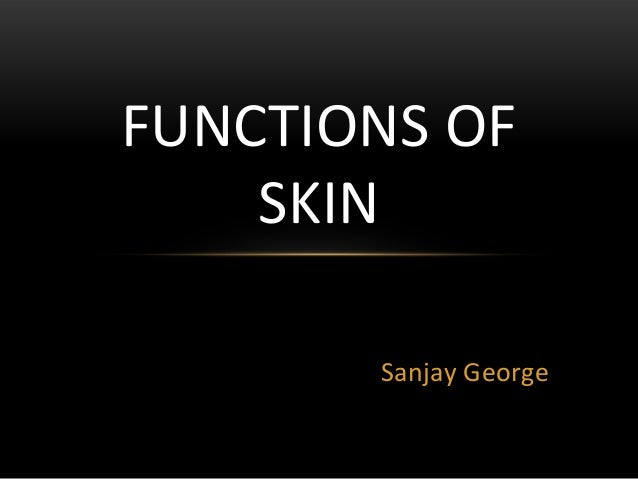 Sanjay GeorgeFUNCTIONS OFSKIN