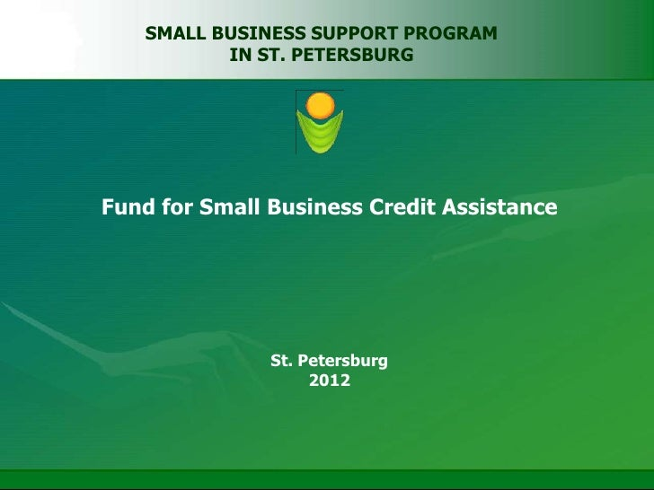 SMALL BUSINESS SUPPORT PROGRAM          IN ST. PETERSBURGFund for Small Business Credit Assistance               St. Peter...