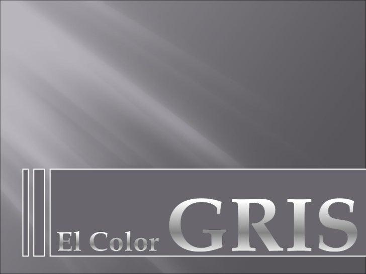 el color gris On el color gris