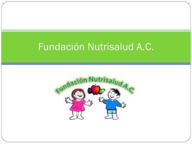 Fundación Nutrisalud A.C.