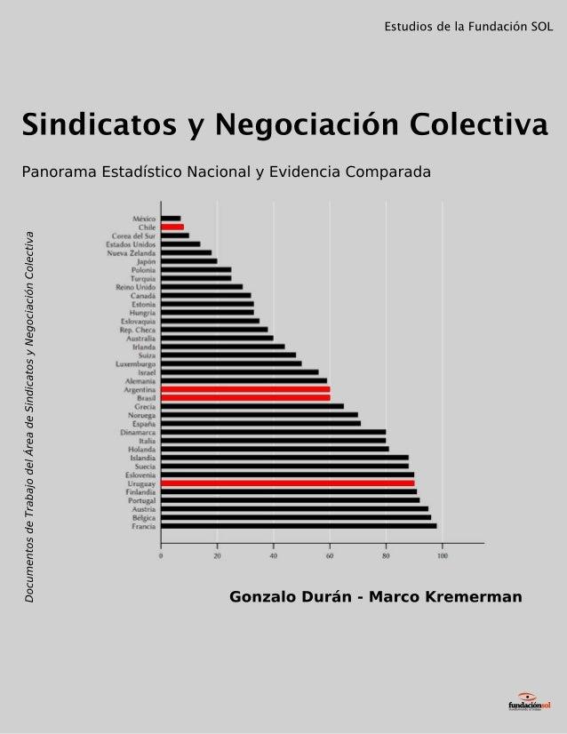 fundaciónsoltransformando el trabajo Sindicatos y Negociación Colectiva1 Panorama Estadístico Nacional y Evidencia Compara...