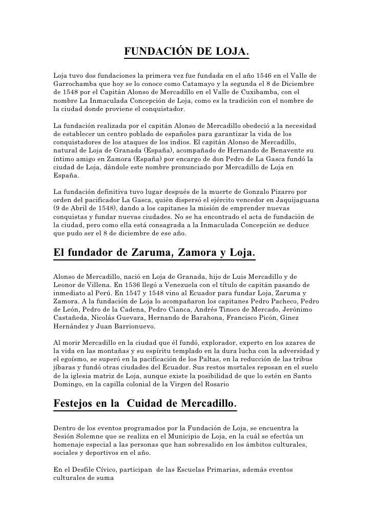 FUNDACIÓN DE LOJA.  Loja tuvo dos fundaciones la primera vez fue fundada en el año 1546 en el Valle de Garrochamba que hoy...