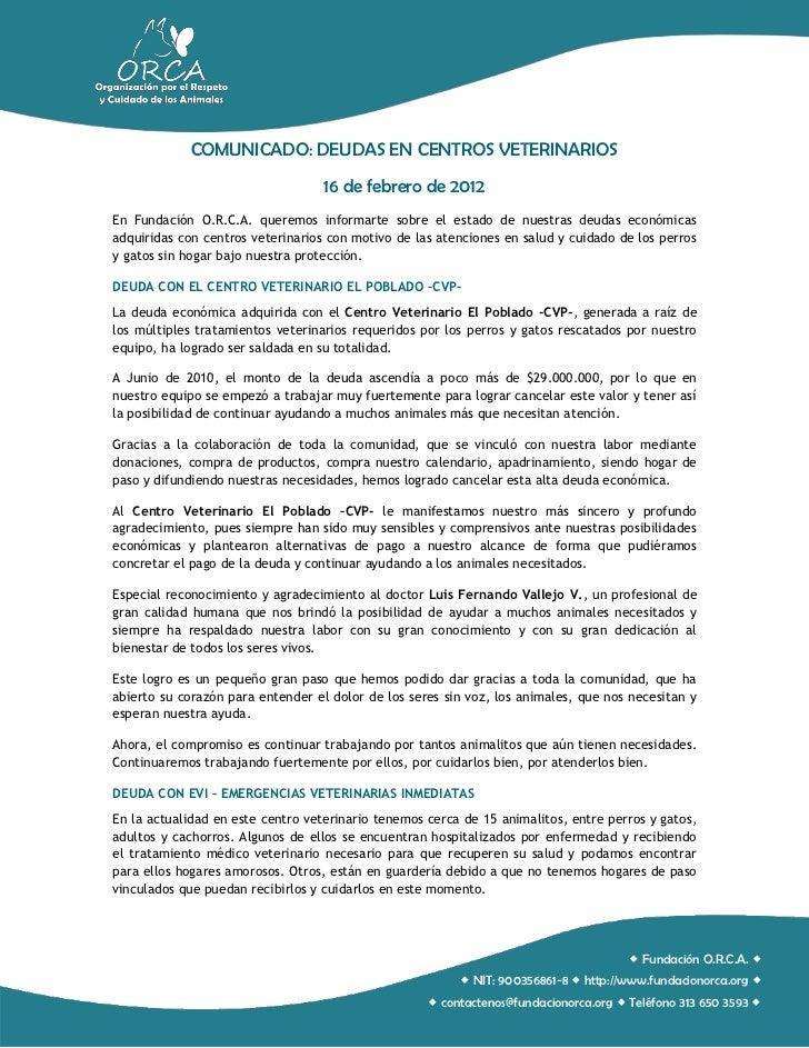 COMUNICADO: DEUDAS EN CENTROS VETERINARIOS                                   16 de febrero de 2012En Fundación O.R.C.A. qu...