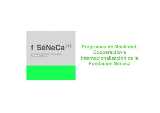Fundación séneca. presentación movilidad