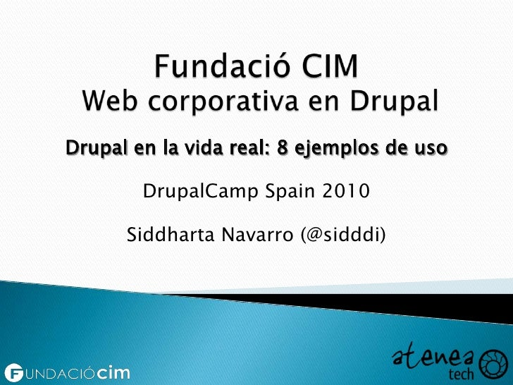 Fundacio Cim   Drupal Camp 2010