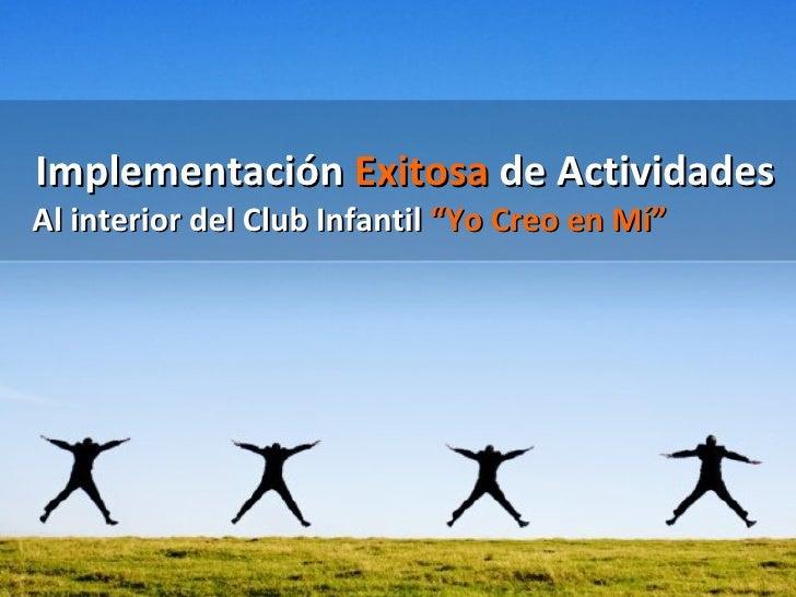 """Implementación  Exitosa  de Actividades Al interior del Club Infantil  """"Yo Creo en Mí"""""""
