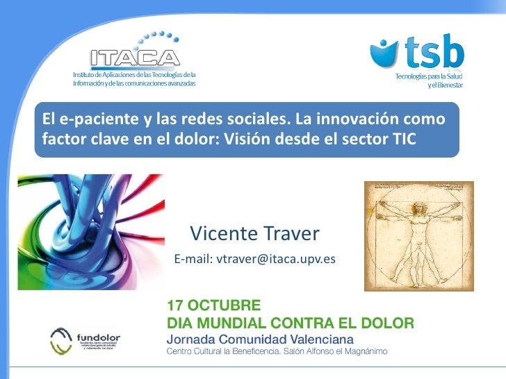 El e-paciente y las redes sociales. La innovación comofactor clave en el dolor: Visión desde el sector TIC                ...