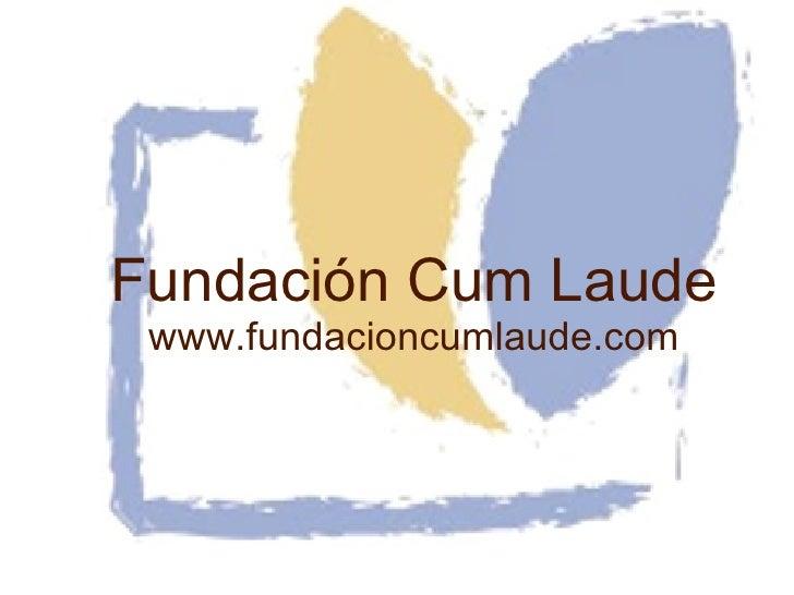 Fundación Cum Laude www.fundacioncumlaude.com