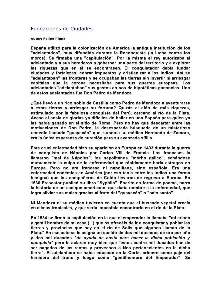 """Fundaciones de CiudadesAutor: Felipe PignaEspaña utilizó para la colonización de América la antigua institución de los""""ade..."""