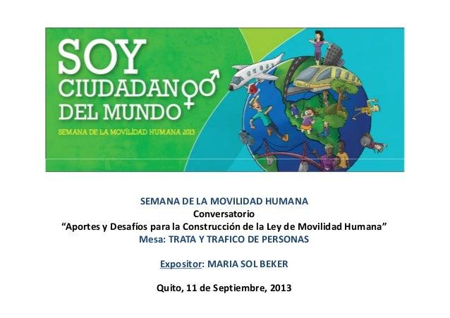 """SEMANA DE LA MOVILIDAD HUMANA Conversatorio """"Aportes y Desafíos para la Construcción de la Ley de Movilidad Humana"""" Mesa: ..."""