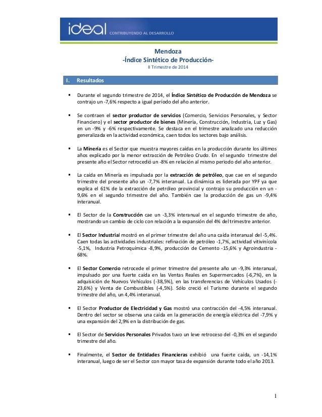 1  Mendoza  ‐Índice Sintético de Producción‐  II Trimestre de 2014  I. Resultados  ƒ Durante el segundo trimestre de 2014,...