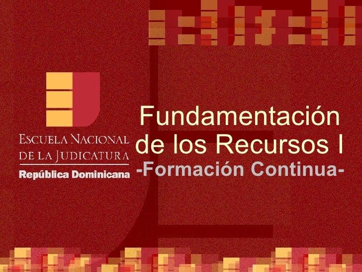 Fundamentación de los Recursos I -Formación Continua-