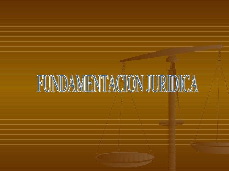 Fundamentacion juridica