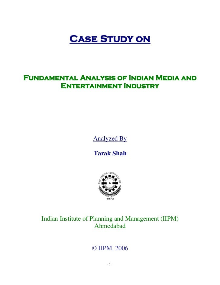 Case Study onFundamental Analysis of Indian Media and       Entertainment Industry                      Analyzed By       ...