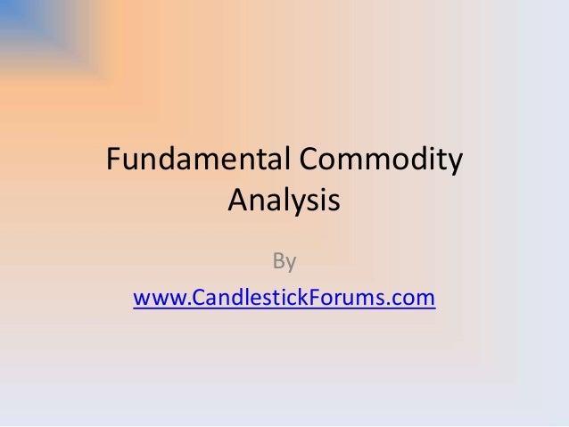 Fundamental CommodityAnalysisBywww.CandlestickForums.com