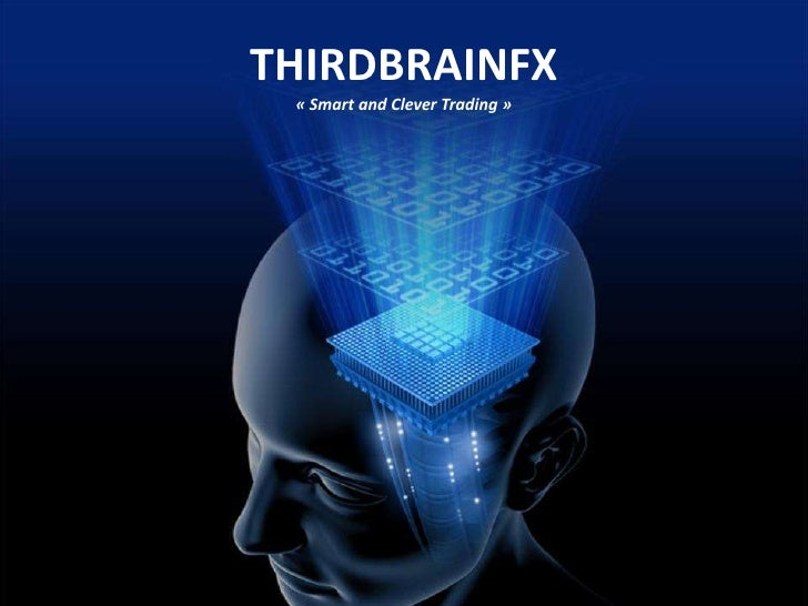 THIRDBRAINFX « Smart and Clever Trading »