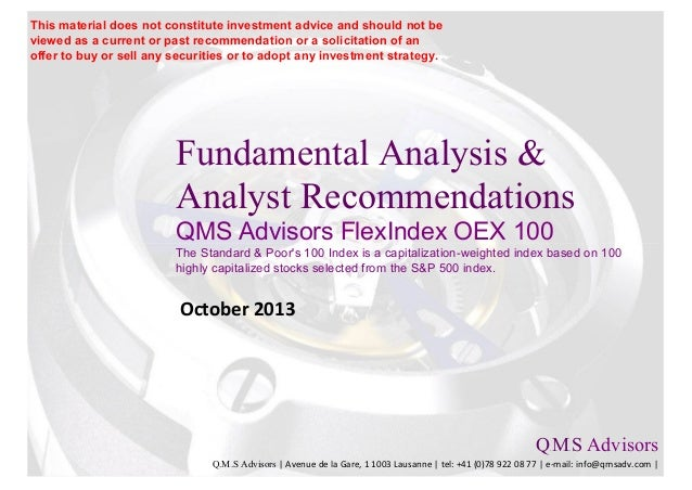 Fundamental Analysis & Analyst Recommendations QMS Advisors FlexIndex OEX 100 The Standard & Poor's 100 Index is a capital...