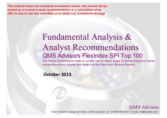Fundamental Analysis & Analyst Recommendations QMS Advisors FlexIndex SPI Top 100 The Swiss Performance Index is a total r...