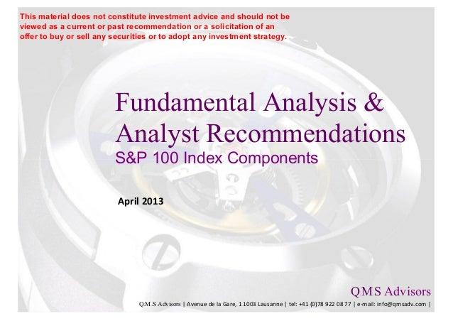 Fundamental Analysis &Analyst RecommendationsS&P 100 Index ComponentsApril 2013Q.M.S AdvisorsQ.M.S Advisors   Avenue de la...